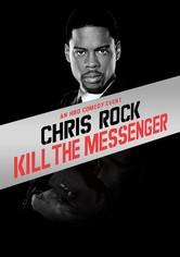 Chris Rock: Kill the Messenger