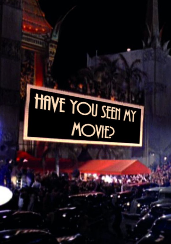 Have You Seen My Movie?