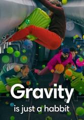 Gravity is just a habit