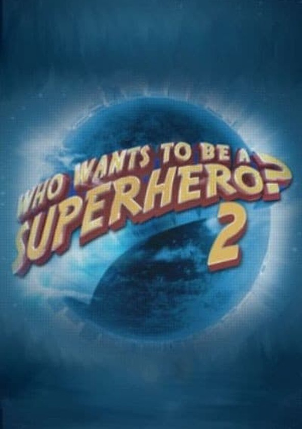 Who Wants to Be a Superhero?
