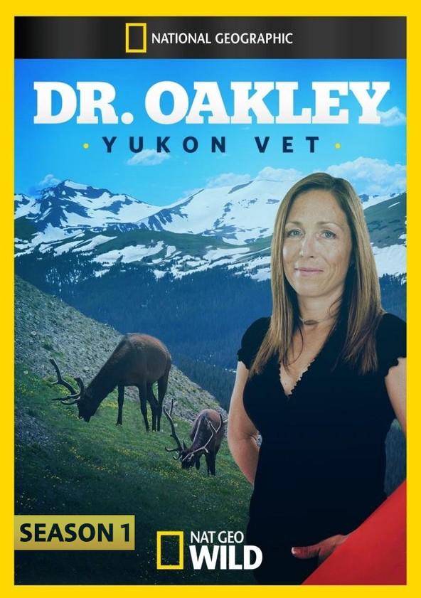 Dr. Oakley, Yukon Vet Season 1 poster