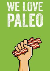 We Love Paleo