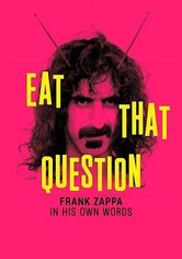 Frank Zappa: Eat that Question - Frank Zappa in His Own Words