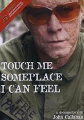 Touch Me Someplace I Can Feel