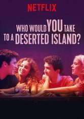 Wen würdest du auf eine einsame Insel mitnehmen?