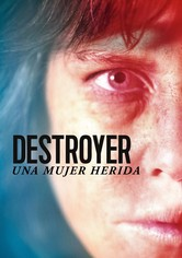 Destroyer. Una mujer herida