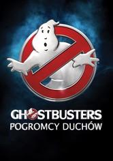 Ghostbusters - Pogromcy duchów