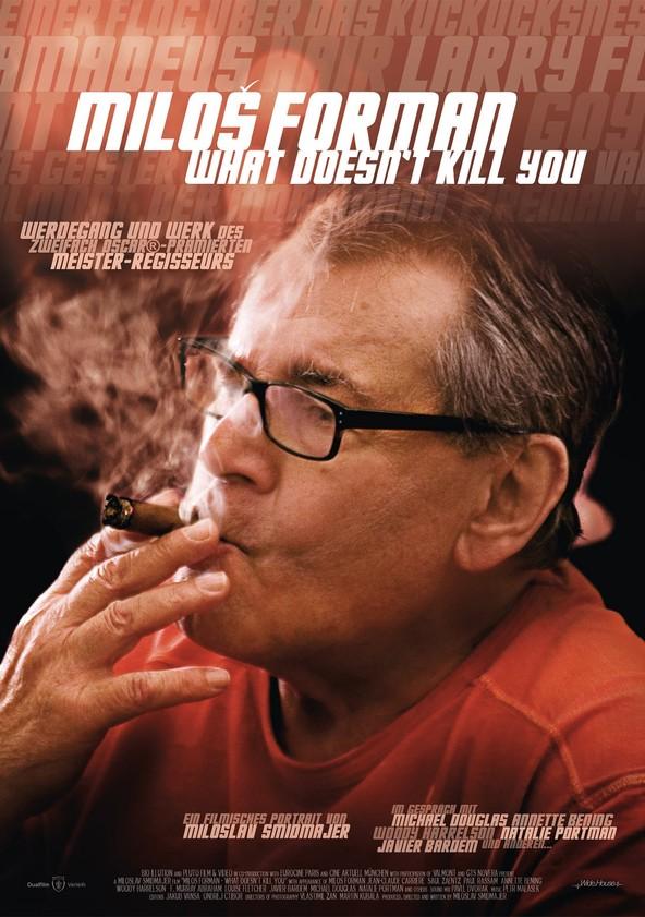 Miloš Forman - What Doesn't Kill You…
