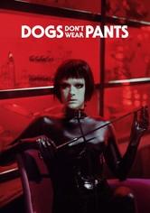 Los perros no llevan pantalones