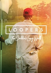 Loopers: The Caddie's Long Walk