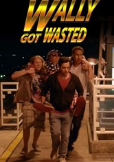 Wally Got Wasted