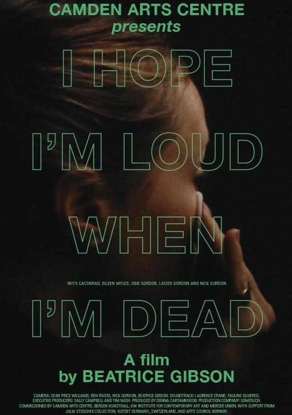 I Hope I'm Loud When I'm Dead