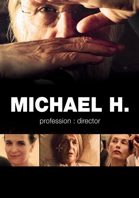 Michael H. – Profession: Director