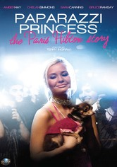 Paparazzi Princess: The Paris Hilton Story