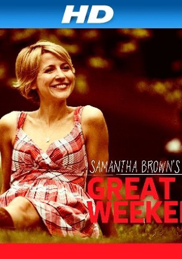 Samantha Brown's Great Weekends