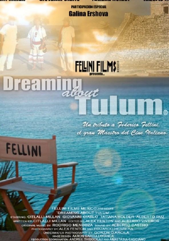 Dreaming About Tulum: A Tribute to Federico Fellini