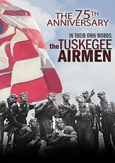 In Their Own Words: The Tuskegee Airmen
