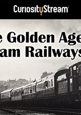 The Golden Age of Steam Railways
