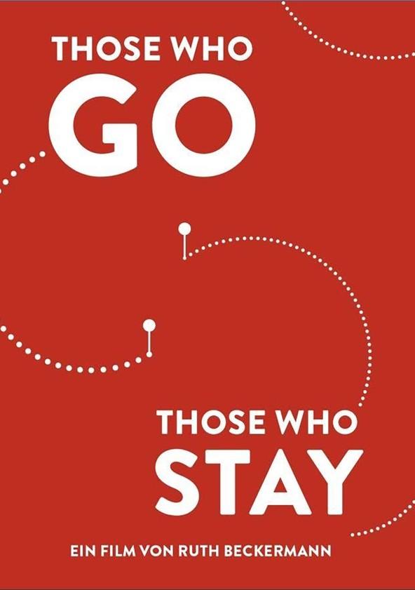 Those Who Go Those Who Stay