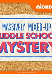 The Massively Mixed-Up Middle School Mystery
