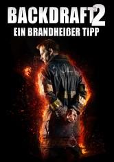 Backdraft 2: Ein brandheißer Tipp