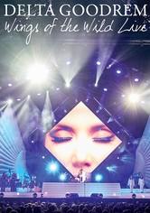 Delta Goodrem:  Wings Of The Wild Live