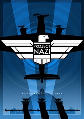 Project Nazi: The Blueprints of Evil
