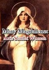 Scarlet Woman The True Story of Mary Magdalene