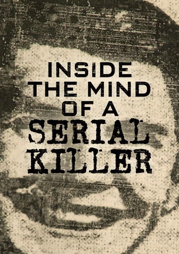 Inside The Mind of a Serial Killer