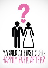Married at First Sight: Happily Ever After?