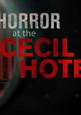 Horror at the Cecil Hotel