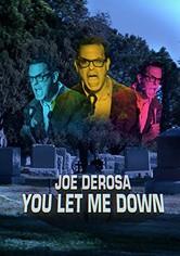 Joe DeRosa: You Let Me Down