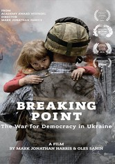 Breaking Point: The War for Democracy in Ukraine