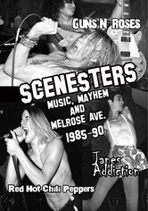 Scenesters: Music, Mayhem and Melrose ave. 1985-1990