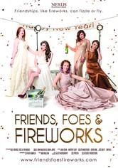 Friends, Foes & Fireworks