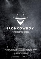 Iron Cowboy: The Story of the 50.50.50 Triathlon