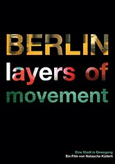 Berlin layers of movement