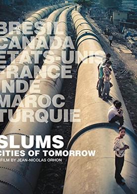 Slums: Cities of Tomorrow