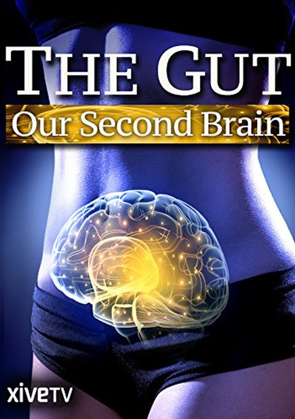 The Gut: Our Second Brain - watch stream online