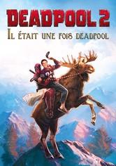 Il était une fois Deadpool