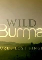 Wild Burma: Nature's Lost Kingdom