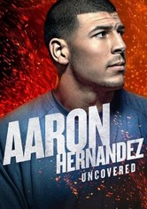 Aaron Hernandez Uncovered