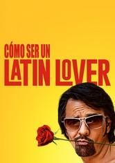 Cómo ser un latin lover