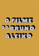 Bruno Aleixo's Film