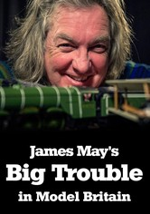 James May's Big Trouble in Model Britain