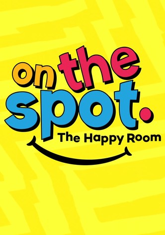 On The Spot - The Happy Room