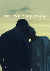 Till We Meet Again