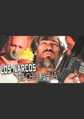 Los narcos de Chihuahua