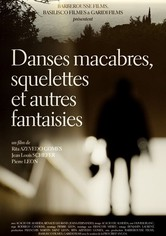 Danses Macabres, Skeletons, and Other Fantasies