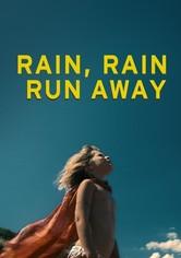 Rain, Rain, Run Away